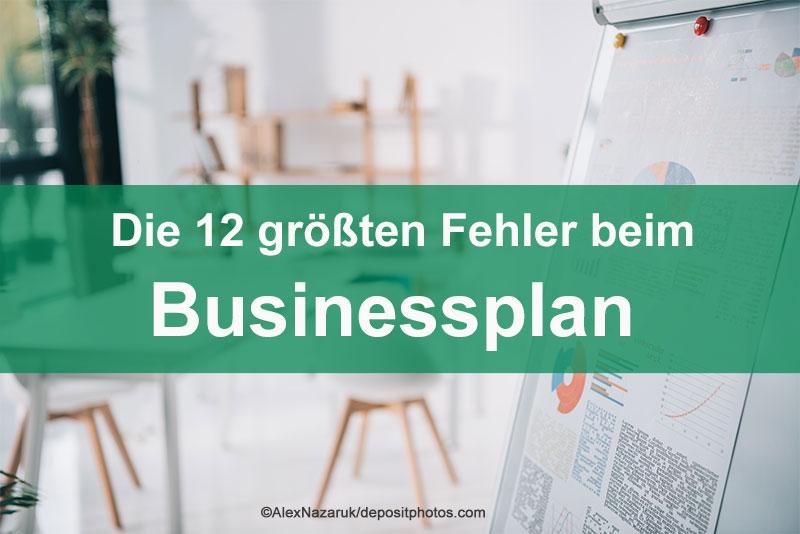 Die 12 größten Fehler beim Businessplan!